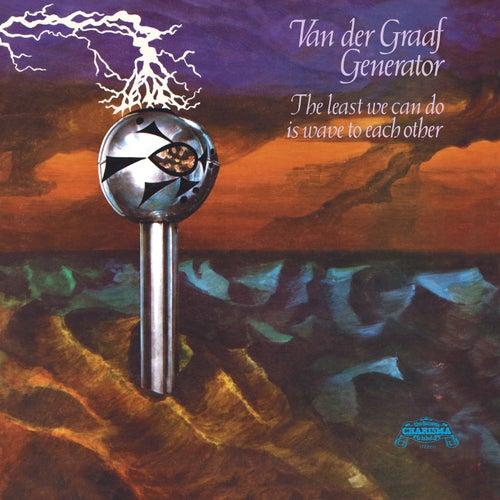 The Least We Can Do Is Wave To Each Other (Deluxe) de Van Der Graaf Generator