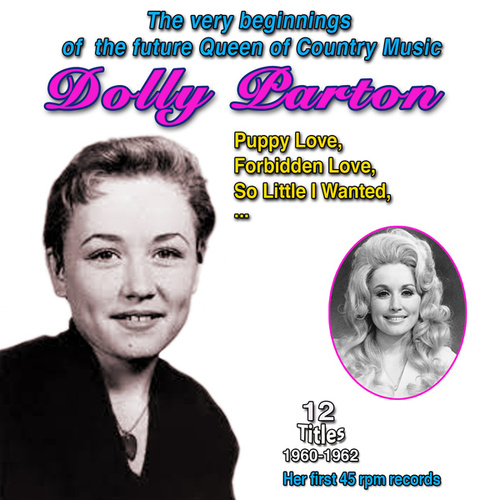 The Very Beginnings of the Future Queen of Country Music: Dolly Parton - Puppy Love (Her first 45 rpm records 1960-1962) von Dolly Parton