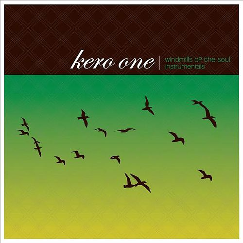 Windmills of the Soul Instrumentals de Kero One
