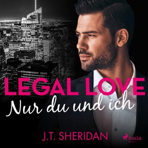 Legal Love - Nur du und ich von J. T. Sheridan