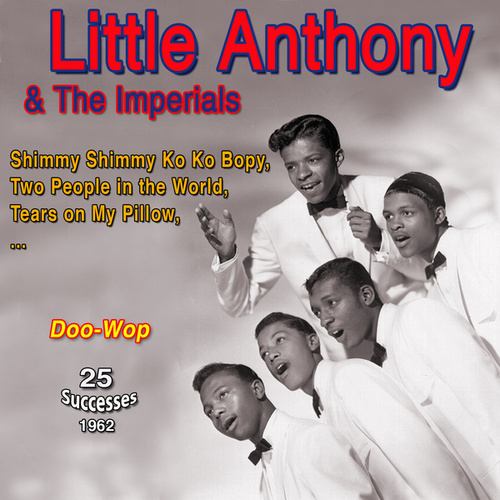 Little Anthony & the Imperials - Tears on My Pillow (25 Successes 1962) von Little Anthony and the Imperials