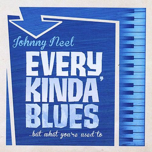 Every Kinda' Blues by Johnny Neel