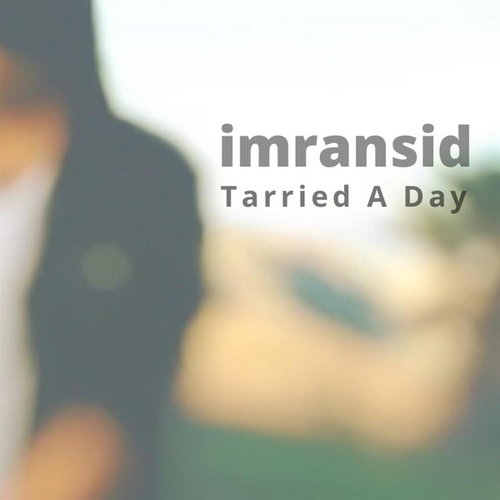 Tarried A Day by Imransid