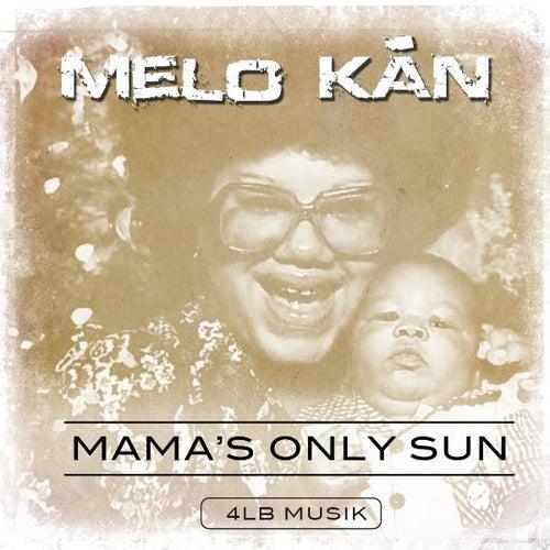 Mama's Only Sun de Melo Kan
