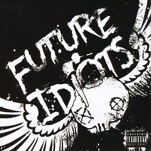 Future Idiots de Future Idiots