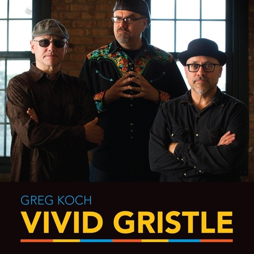 Vivid Gristle di Greg Koch