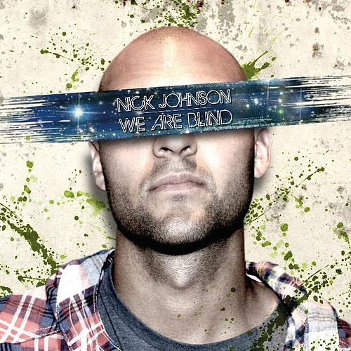 We Are Blind by Nick Johnson