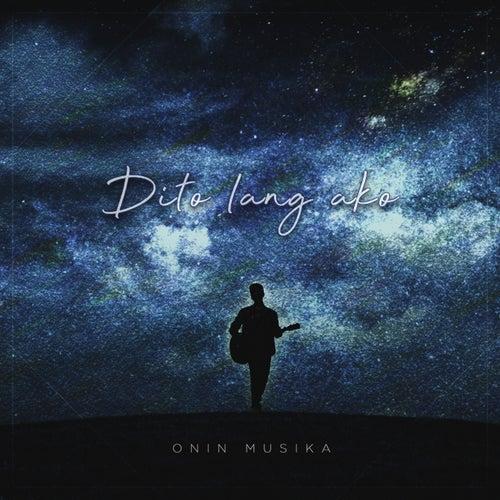 Dito Lang Ako by Onin Musika