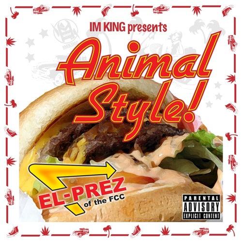 Animal Style by El Prez