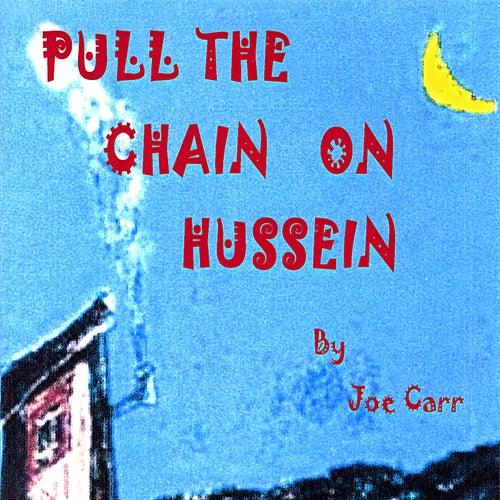Pull The Chain On Hussein von Joe Carr