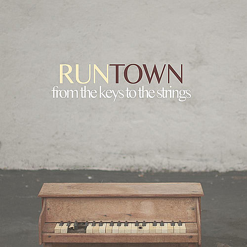 From the Keys to the Strings von Runtown