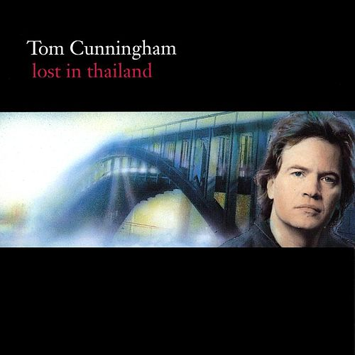 lost in thailand by Tom Cunningham