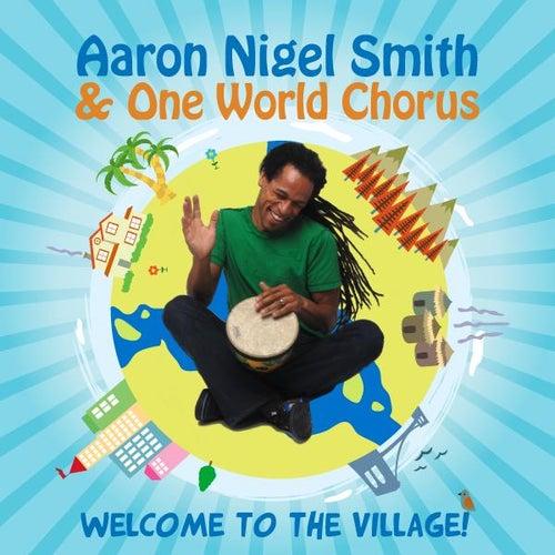 Aaron Nigel Smith & One World Chorus Welcome to the Village! de Aaron Nigel Smith