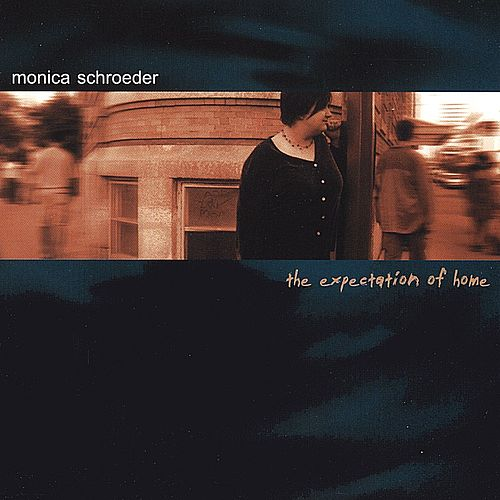 The Expectation of Home by Monica Schroeder