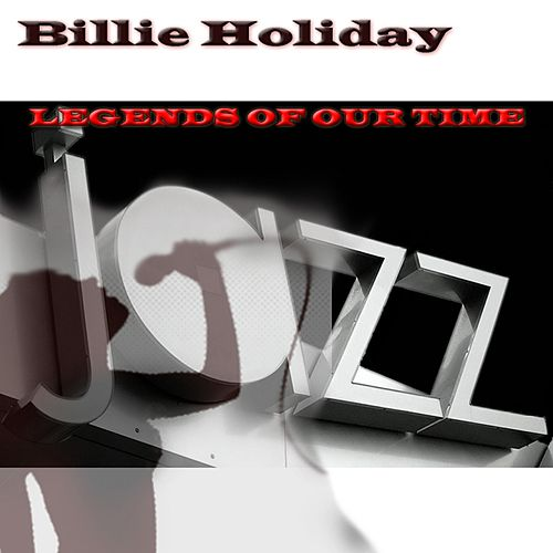 Legends of Our Time by Billie Holiday