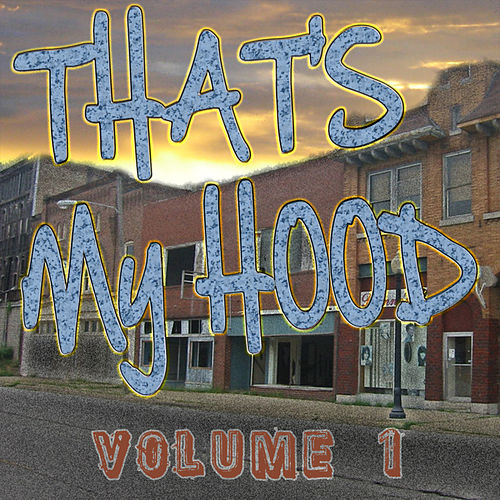 That's My Hood Vol 1 de Various Artists