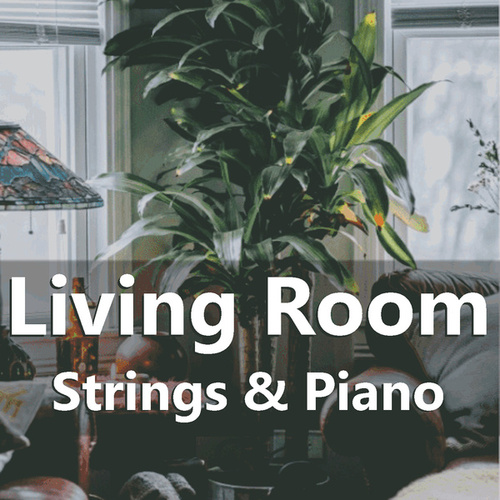 Living Room Strings & Piano von Royal Philharmonic Orchestra