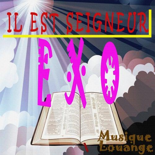 Musique Louange - Il est Seigneur von EXO
