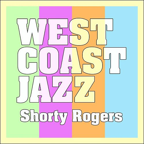 West Coast Jazz de Shorty Rogers