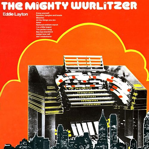 The Mighty Layton At The Wurlitzer by Eddie Layton