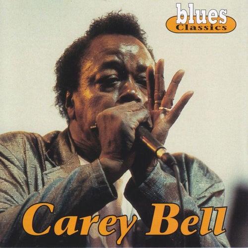Blues Classics: Carey Bell de Carey Bell