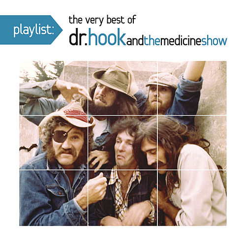 Playlist: The Very Best Of Dr. Hook  And The Medicine Show by Dr. Hook