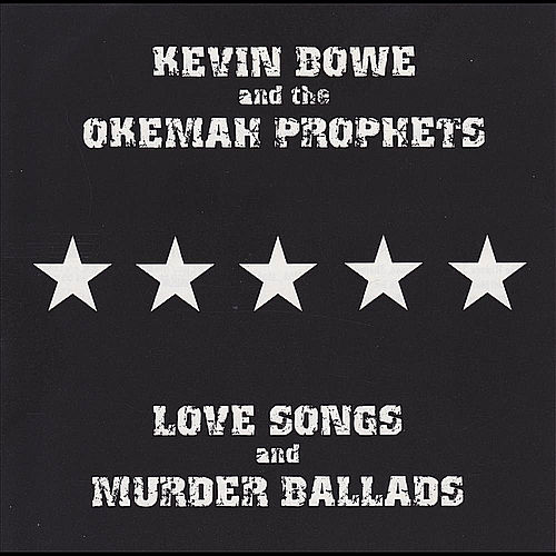 Love Songs and Murder Ballads de Kevin Bowe