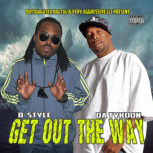 Get Out the Way by Da Tykoon