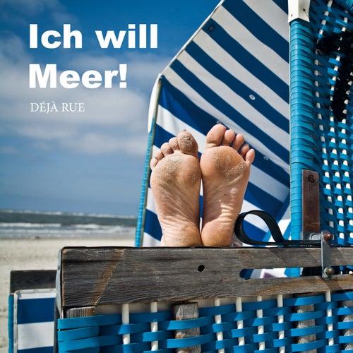 Ich will Meer! von Déjà Rue