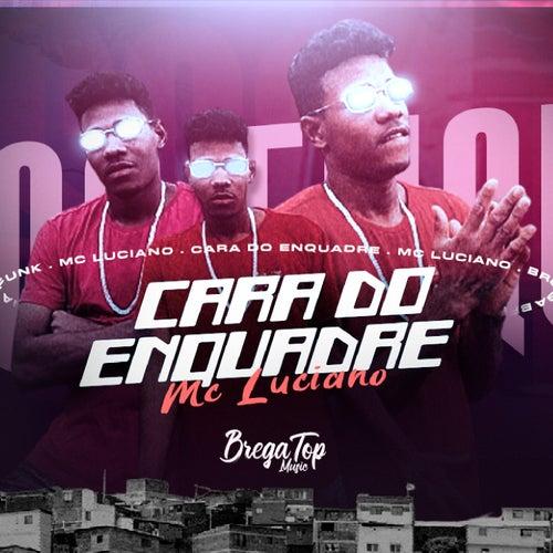 Cara do Enquadre (Brega Funk) von Mc Luciano