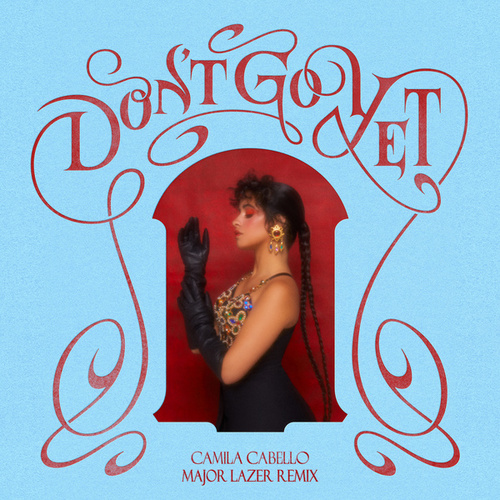 Don't Go Yet (Major Lazer Remix) von Camila Cabello