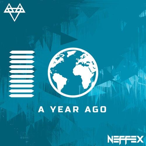 A YEAR AGO von NEFFEX