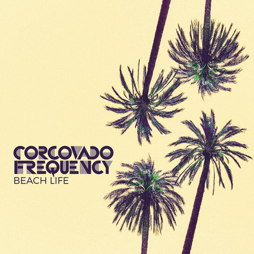 Beach Life by Corcovado Frequency