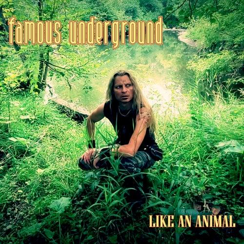 Like an Animal de Famous Underground