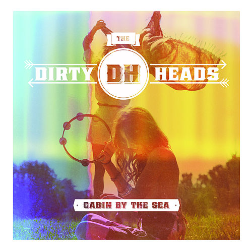 Cabin By the Sea van The Dirty Heads