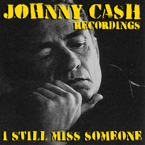I Still Miss Someone Johnny Cash Recordings von Johnny Cash