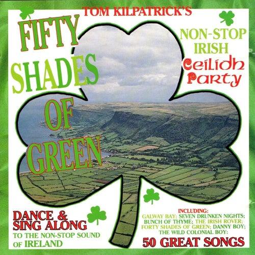 Fifty Shades of Green de Tom Kilpatrick