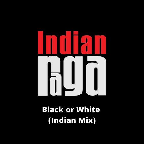 Black or White (Indian Mix) von Indianraga