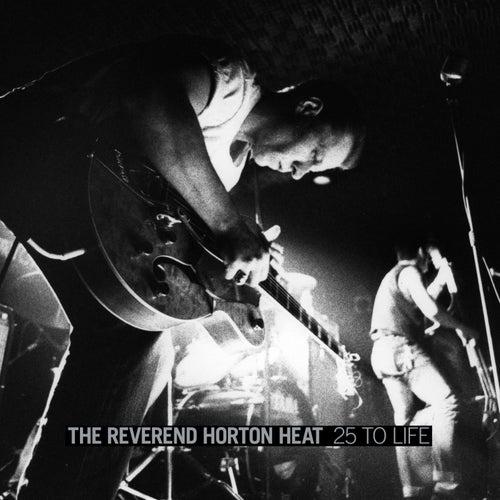 25 to Life:  Live de Reverend Horton Heat