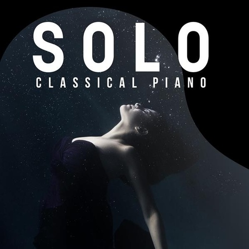 Solo Classical Piano by Various Artists