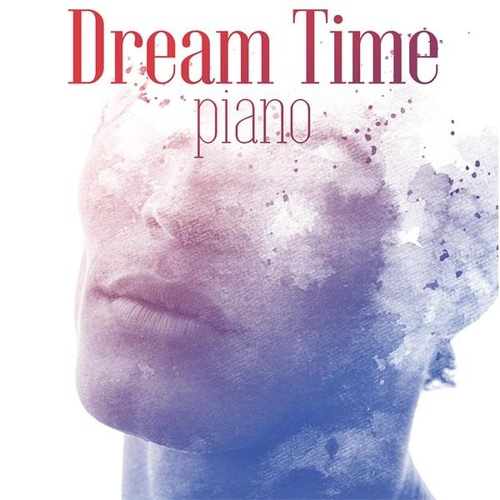 Dream Time Piano by Various Artists