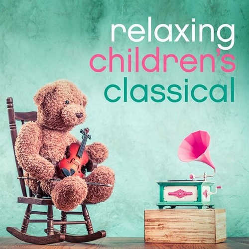 Relaxing Children's Classical by Various Artists
