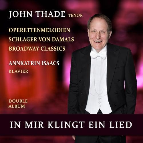 In mir klingt ein Lied (Operettenmelodien, Schlager von damals, Broadway Classics) by John Thade