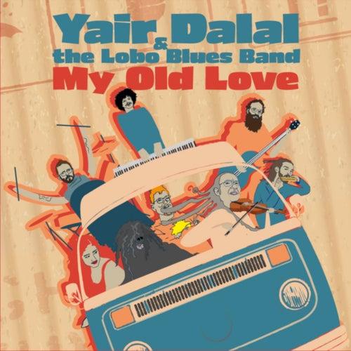 My Old Love von Yair Dalal