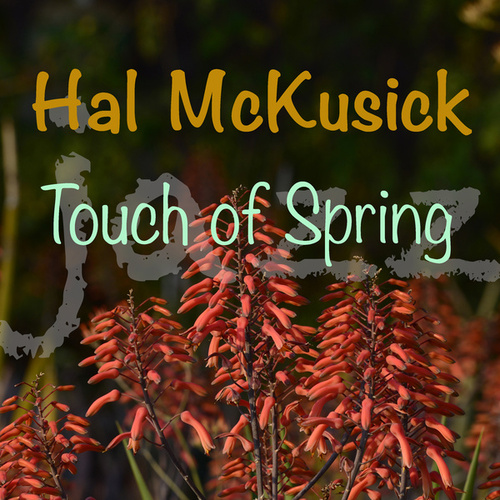 Touch Of Spring by Hal McKusick