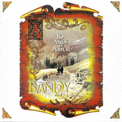 10 Años De Amor von Grupo Bandy2