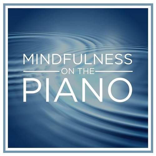 Mindfulness On the Piano by Various Artists