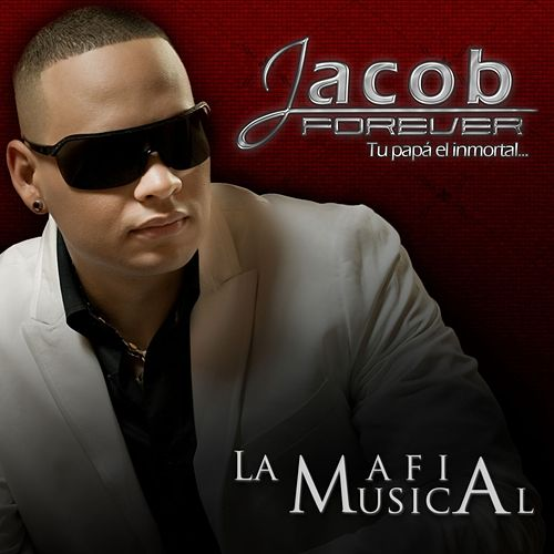 La Mafia Musical de Jacob Forever