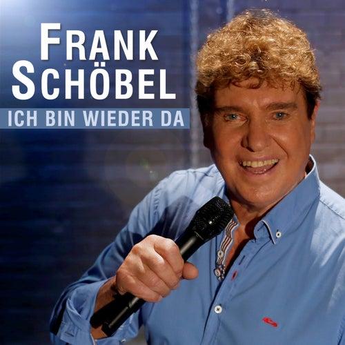 Ich bin wieder da von Frank Schöbel