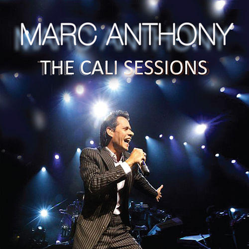 The Cali Sessions by Marc Anthony
